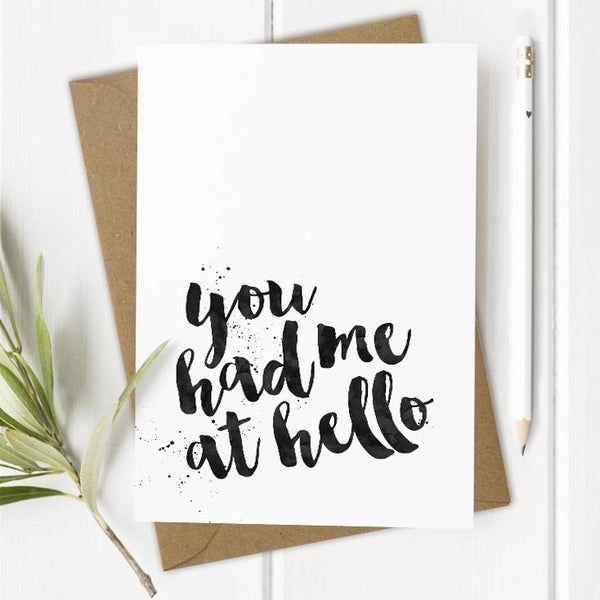 You Had Me At Hello Card