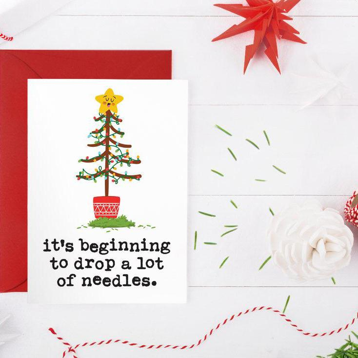 It's Beginning to Drop Needles Christmas Card