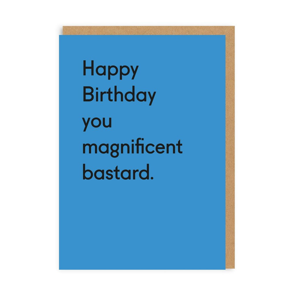 Happy Birthday You Magnificent Bastard Greeting Card - Ohh Deer