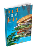 Lunch Time Keto Handbook