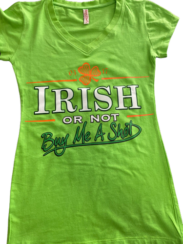 Irish or Not Buy Me a Shot T-Shirt
