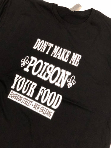Don't Make Me Poison Your Food T-Shirt
