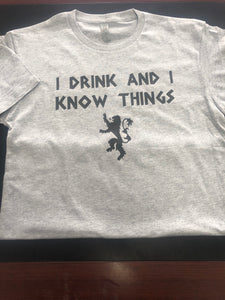 I Drink and I Know Things.. TShirt