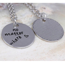 "Hand Stamped ""No Matter Where"" Necklace"
