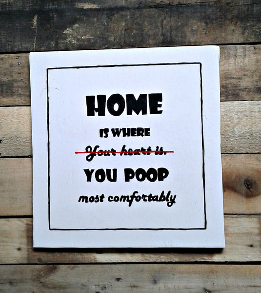 Home Is Where Poop Comfortably Wood Sign Bathroom Humor Bathroom