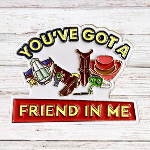 Disney Inspired Toy Story You've Got a Friend in Me Pin