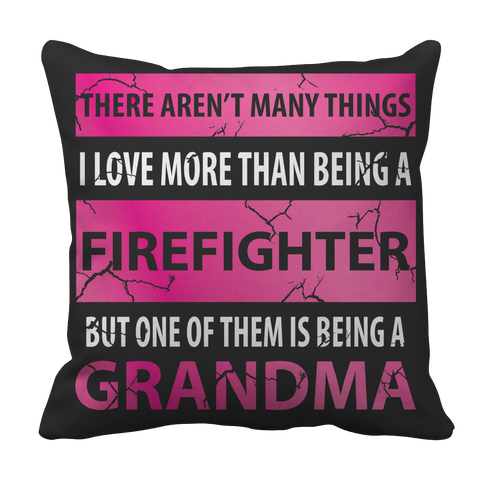 Limited Edition - There Aren't Many Things-Firefighter Grandma