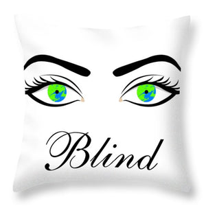 Blind - Throw Pillow