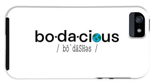 Bo-da-cious - Phone Case