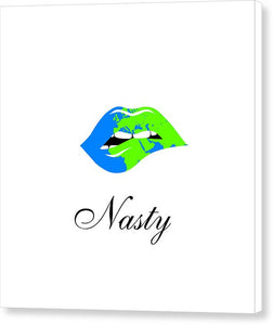 Nasty - Canvas Print
