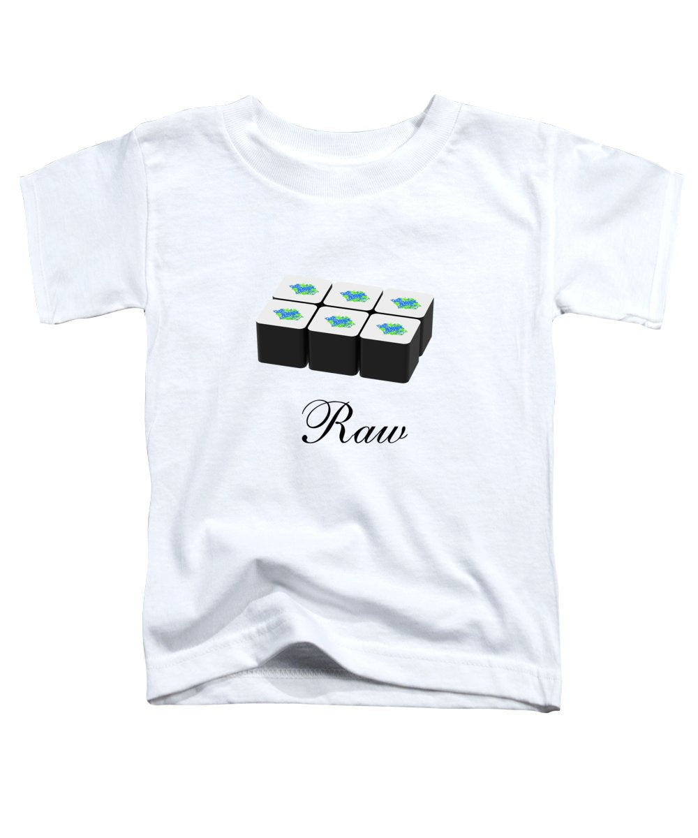 Raw - Toddler T-Shirt