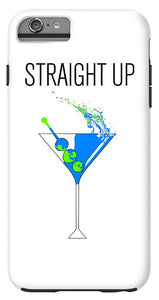 Straight Up - Phone Case