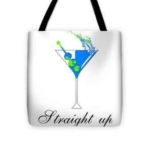 Straight Up - Tote Bag