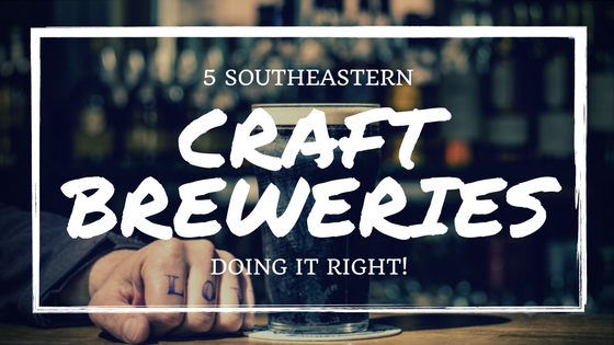 Five Southeastern Craft Breweries Doing It Right