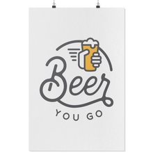 Beer You Go Poster