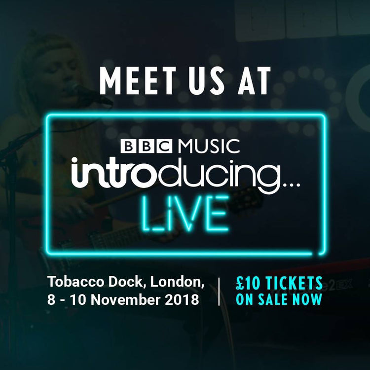 SEE US AT BBC INTRODUCING LIVE