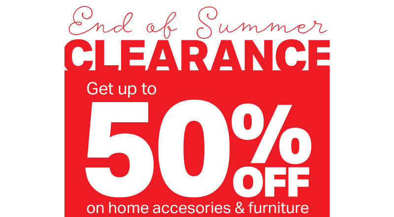 Go Too End of Summer Clearance Up To 50% OFF on Home Accessories & Furniture Collection