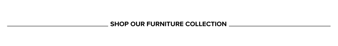 Shop our furniture collection