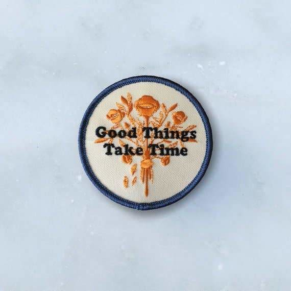 Custom Patch Good Things Take Time - Patches