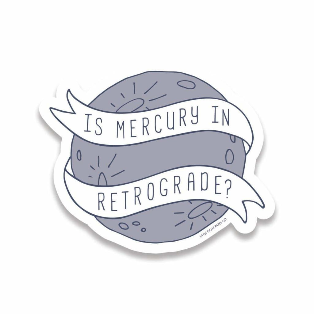 Custom Sticker Is Mercury In Retrograde - Sticker