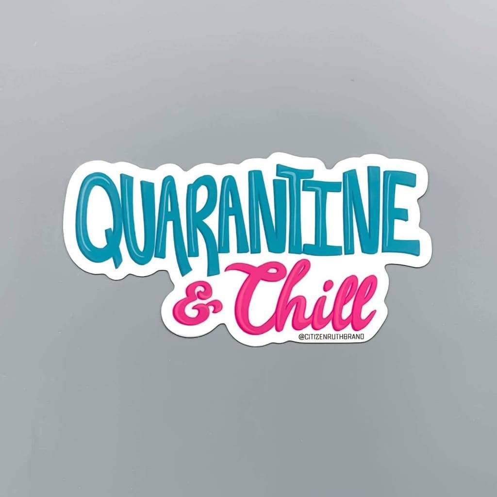 Citizen Ruth - Quarantine And Chill Sticker - default