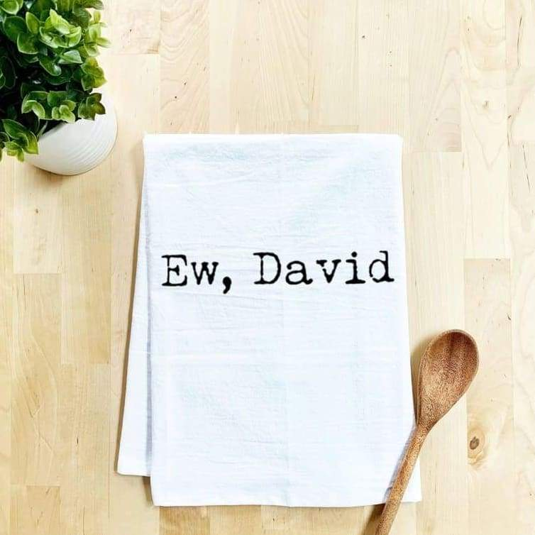 Moonlight Makers - Ew David - Set of 6 White Dish Towels (Schitts Creek)