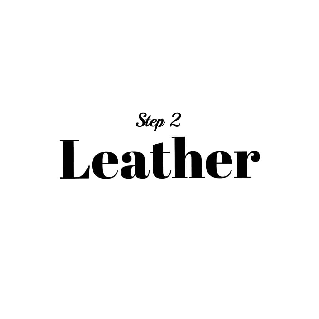Step 2: LEATHER - Custom