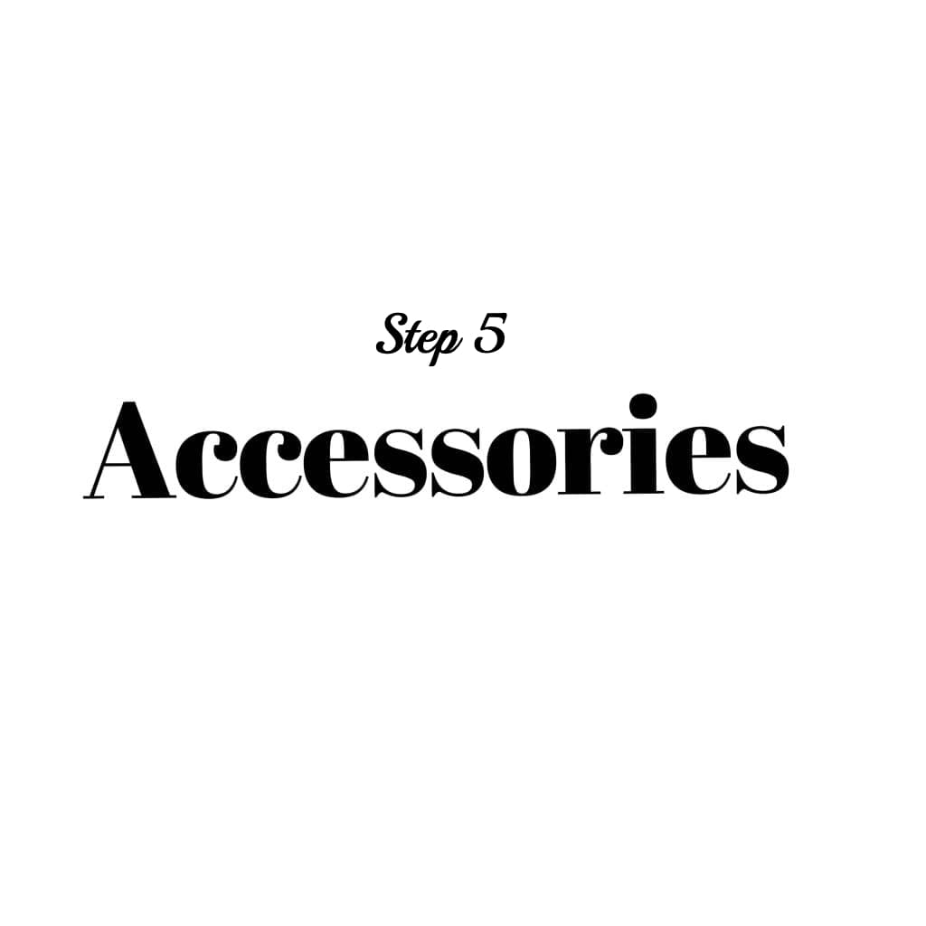 Step 5: ACCESSORIES - Custom