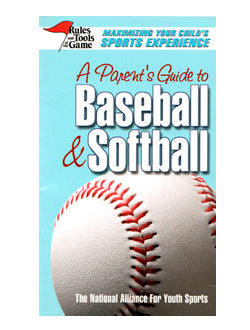 A Parent's Guide to Baseball & Softball