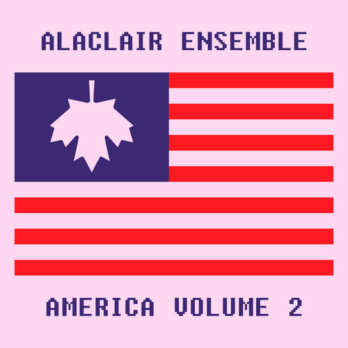 ALACLAIR ENSEMBLE - America Volume 2 (Vinyle) - P572