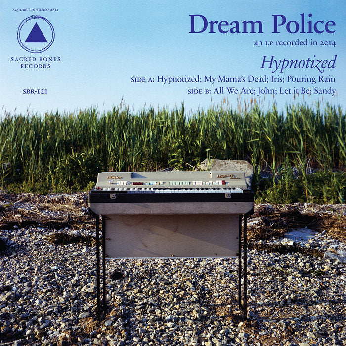 DREAM POLICE - Hypnotized (Vinyle) - Sacred Bones