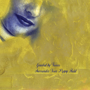 GUIDED BY VOICES - Surrender Your Poppy Field (Vinyle) - Guided By Voices Inc.