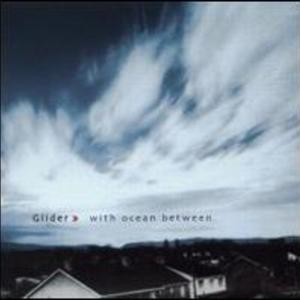 GLIDER - With Ocean Between (CD) - Where Are My Records
