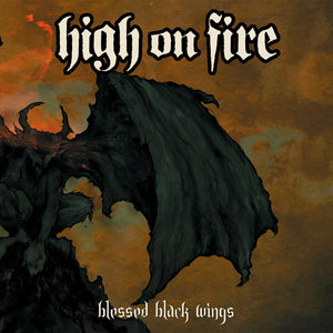 HIGH ON FIRE - Blessed Black Wings (Vinyle) - Relapse