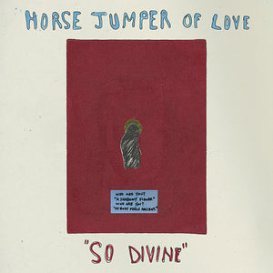 HORSE JUMPER OF LOVE - So Divine (Vinyle)