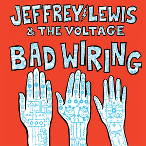 JEFFREY LEWIS & THE VOLTAGE - Bad Wiring (Vinyle)