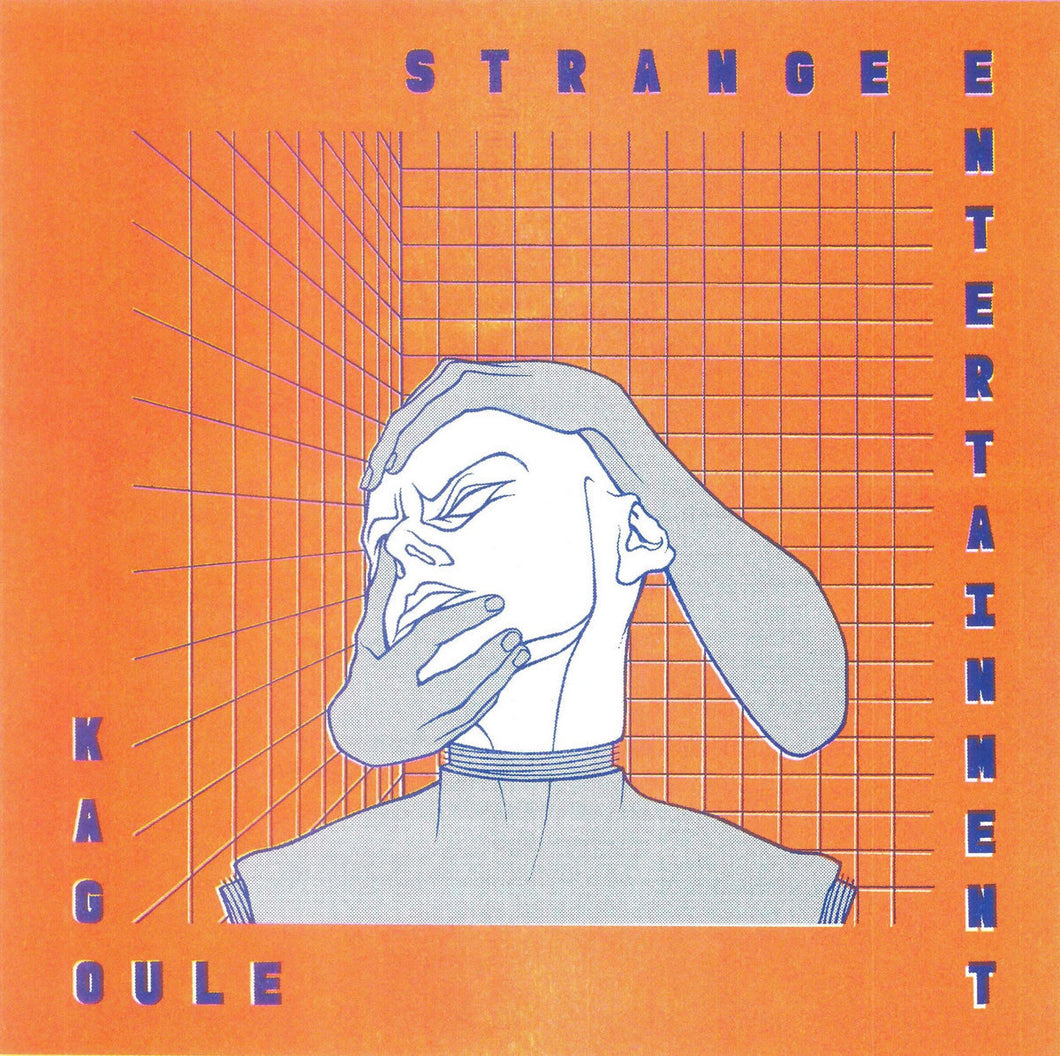 KAGOULE - Strange Entertainment (Vinyle)