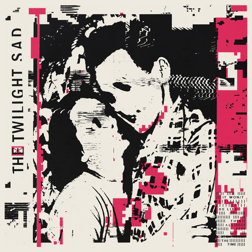 THE TWILIGHT SAD - It Won/t Be Like This All the Time (Vinyle) - Rock Action