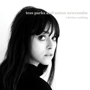 TESS PARKS AND ANTON NEWCOMBE - I Declare Nothing (Vinyle)