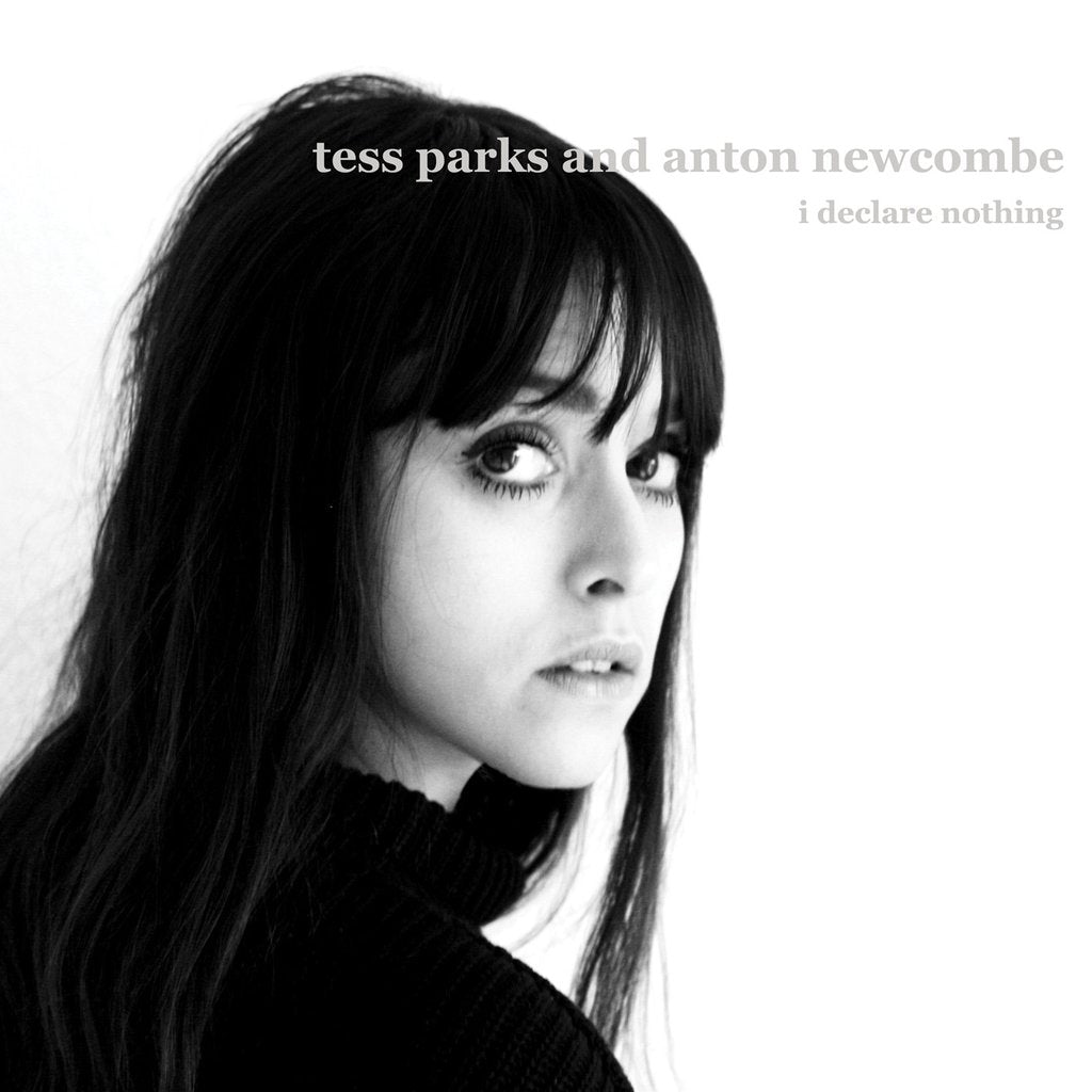 TESS PARKS AND ANTON NEWCOMBE - I Declare Nothing (Vinyle) - A Records