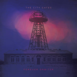 THE CITY GATES - Forever Orbiter (Vinyle)