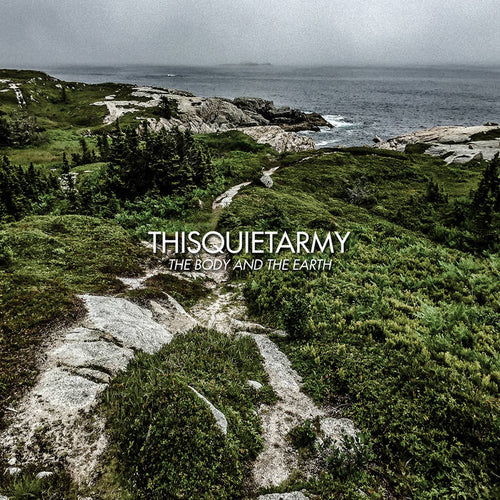 THISQUIETARMY - The Body And The Earth (Vinyle)