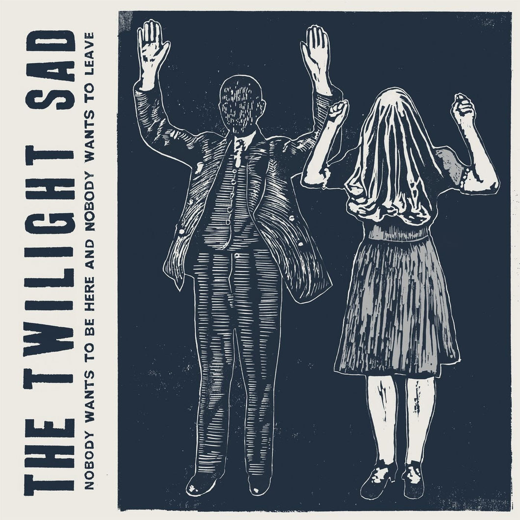 THE TWILIGHT SAD - Nobody Wants To Be Here And Nobody Wants To Leave (Vinyle) - FatCat