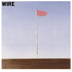 WIRE - Pink Flag (Vinyle)