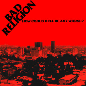 BAD RELIGION - How Could Hell Be Any Worse? (Vinyle)