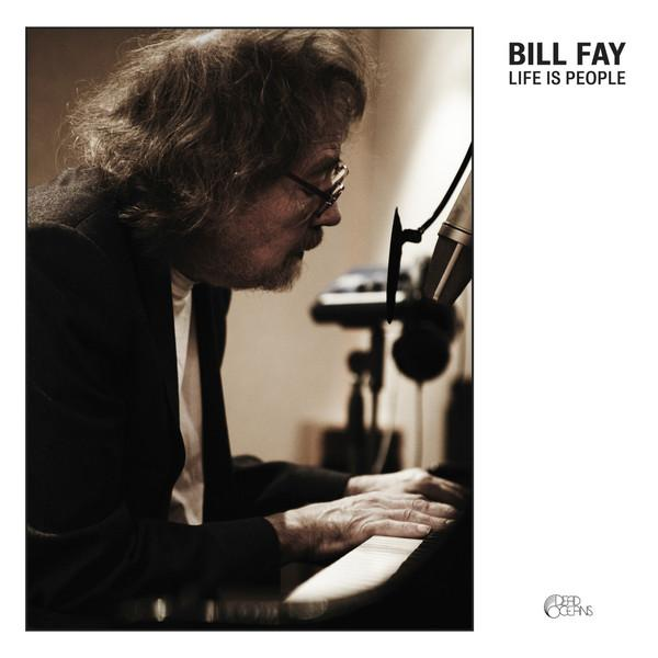 BILL FAY - Life Is People (Dead Oceans) - Dead Oceans