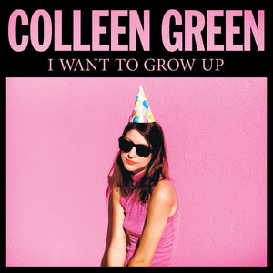 COLLEEN GREEN - I Want to Grow Up (Vinyle) - Hardly Art