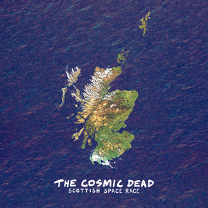 THE COSMIC DEAD - Scottish Space Race (Vinyle) - Riot Season