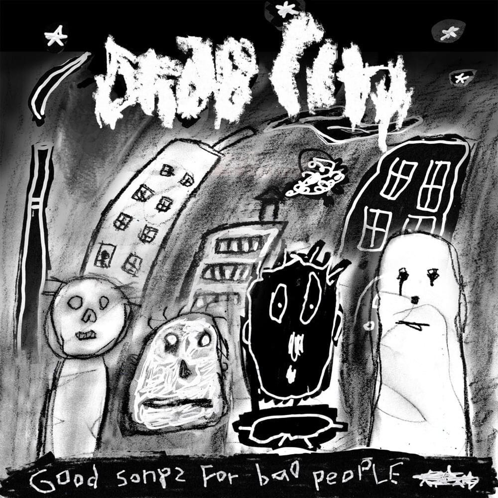 DRAB CITY - Good Songs For Bad People (Vinyle)