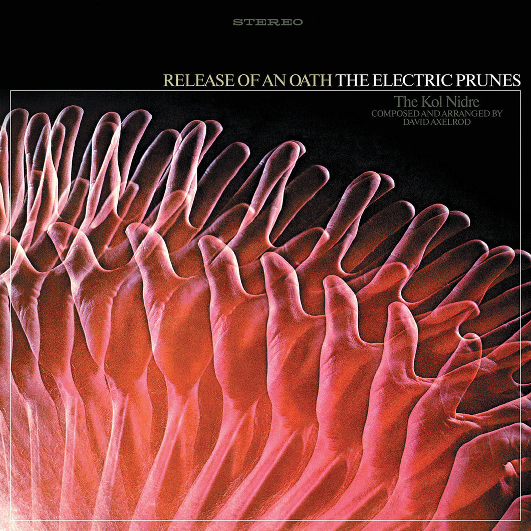 THE ELECTRIC PRUNES - Release of an Oath (Vinyle)